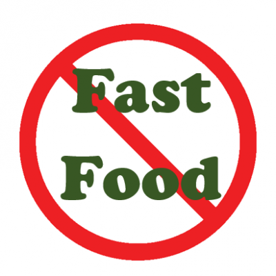 Don't fill your body with the horrors of fast food